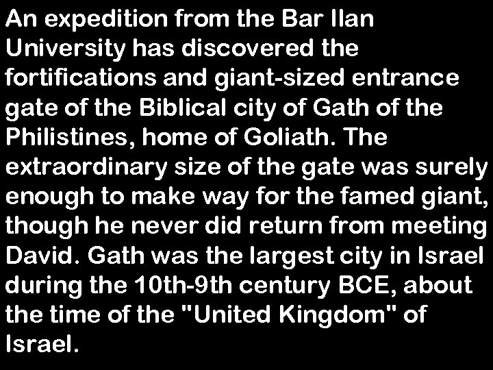 An expedition from the Bar Ilan University has discovered the fortifications and giant-sized entrance