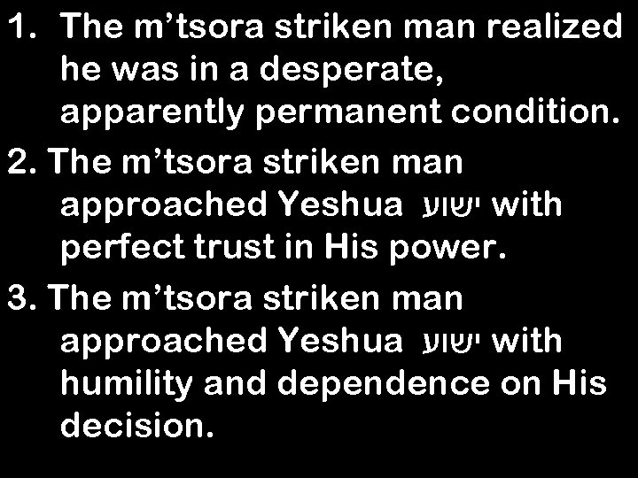 1. The m'tsora striken man realized he was in a desperate, apparently permanent condition.