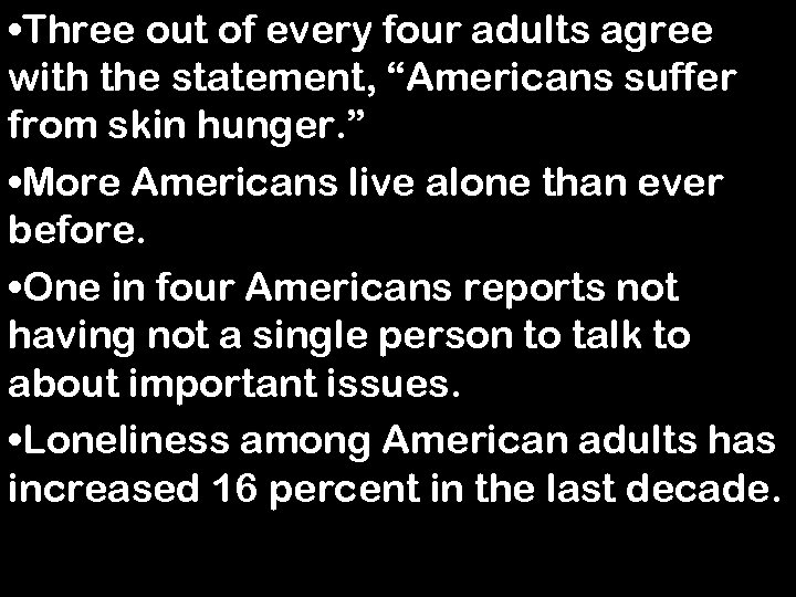"""• Three out of every four adults agree with the statement, """"Americans suffer"""