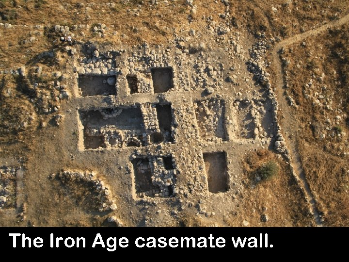 The Iron Age casemate wall. 6