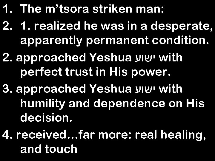 1. The m'tsora striken man: 2. 1. realized he was in a desperate, apparently