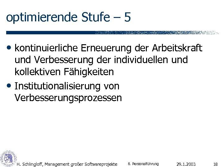 optimierende Stufe – 5 • kontinuierliche Erneuerung der Arbeitskraft und Verbesserung der individuellen und