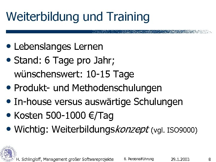 Weiterbildung und Training • Lebenslanges Lernen • Stand: 6 Tage pro Jahr; wünschenswert: 10