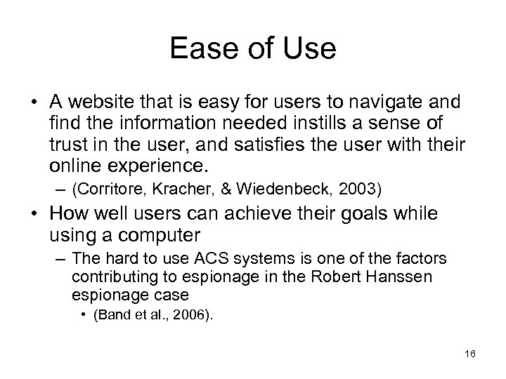 Ease of Use • A website that is easy for users to navigate and