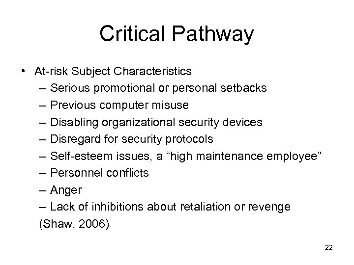 Critical Pathway • At-risk Subject Characteristics – Serious promotional or personal setbacks – Previous