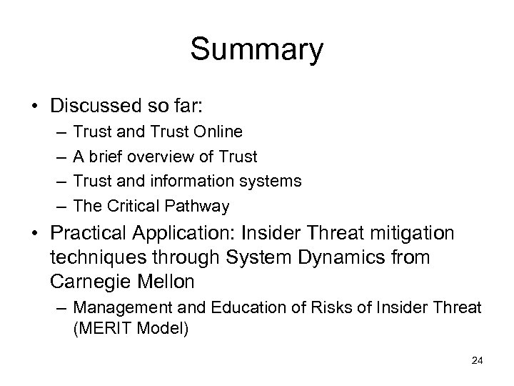 Summary • Discussed so far: – – Trust and Trust Online A brief overview