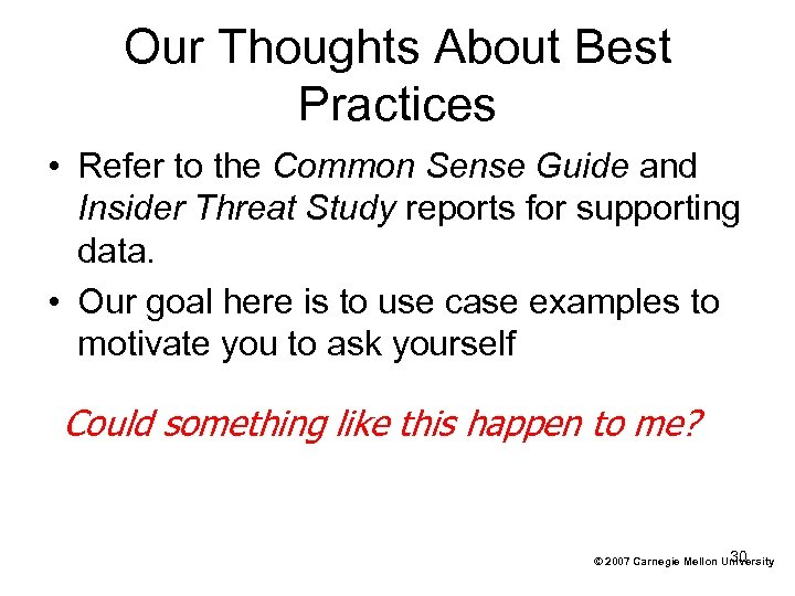 Our Thoughts About Best Practices • Refer to the Common Sense Guide and Insider