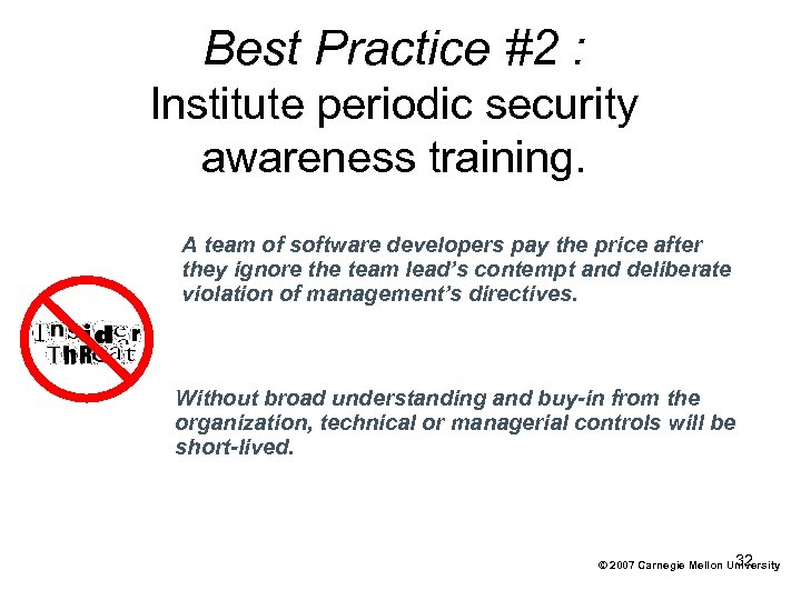 Best Practice #2 : Institute periodic security awareness training. A team of software developers