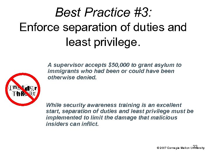 Best Practice #3: Enforce separation of duties and least privilege. A supervisor accepts $50,