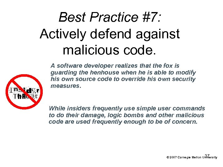 Best Practice #7: Actively defend against malicious code. A software developer realizes that the