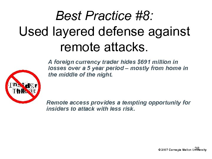 Best Practice #8: Used layered defense against remote attacks. A foreign currency trader hides