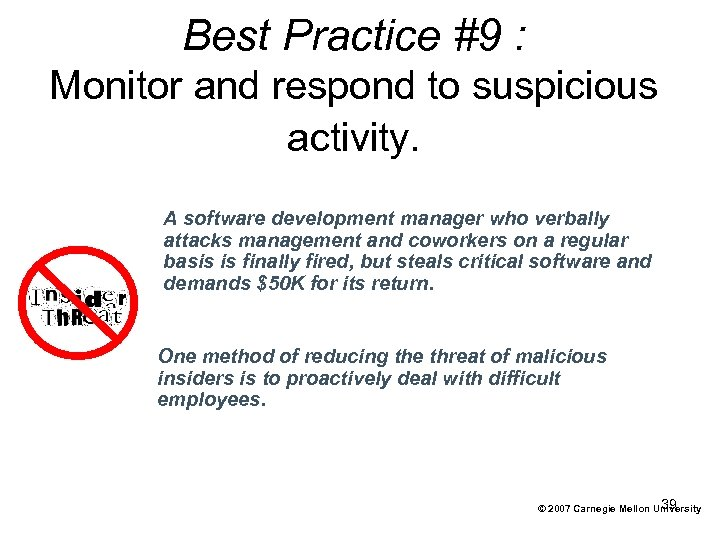 Best Practice #9 : Monitor and respond to suspicious activity. A software development manager