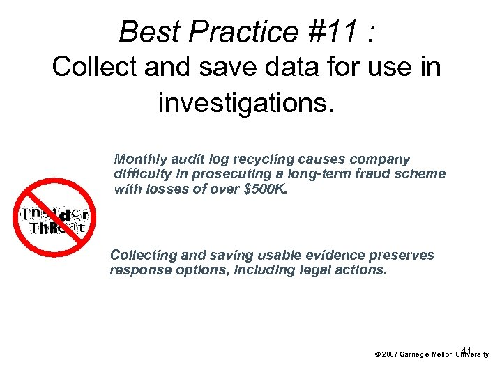 Best Practice #11 : Collect and save data for use in investigations. Monthly audit