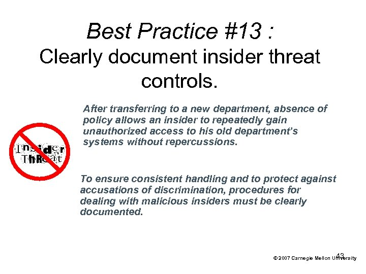 Best Practice #13 : Clearly document insider threat controls. After transferring to a new
