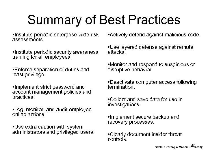 Summary of Best Practices • Institute periodic enterprise-wide risk assessments. • Institute periodic security