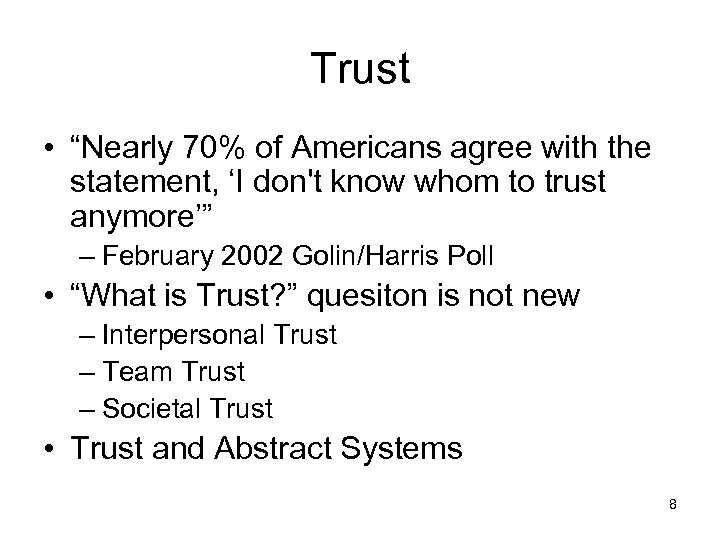 """Trust • """"Nearly 70% of Americans agree with the statement, 'I don't know whom"""