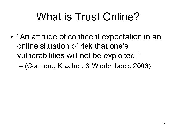 """What is Trust Online? • """"An attitude of confident expectation in an online situation"""