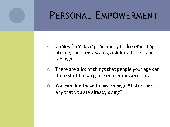 P ERSONAL E MPOWERMENT Comes from having the ability to do something abour your