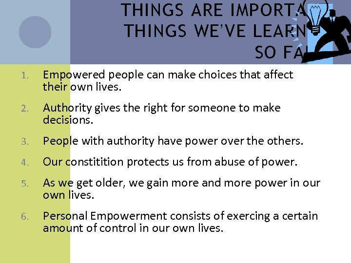 THINGS ARE IMPORTANT THINGS WE'VE LEARNED SO FAR… 1. Empowered people can make choices