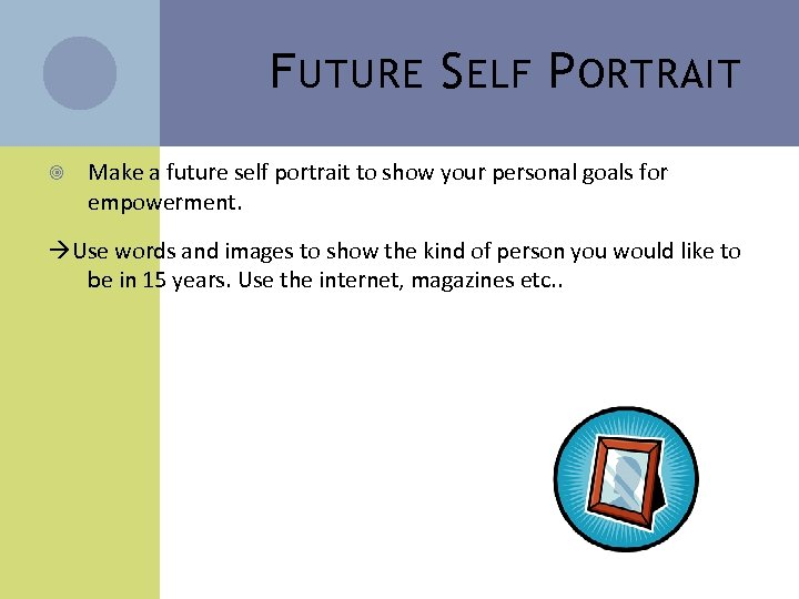 F UTURE S ELF P ORTRAIT Make a future self portrait to show your