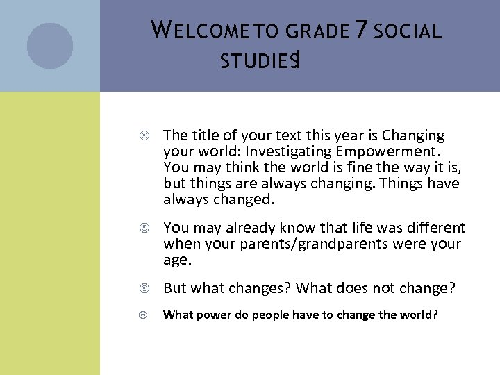 W ELCOME TO GRADE 7 SOCIAL STUDIES ! The title of your text this