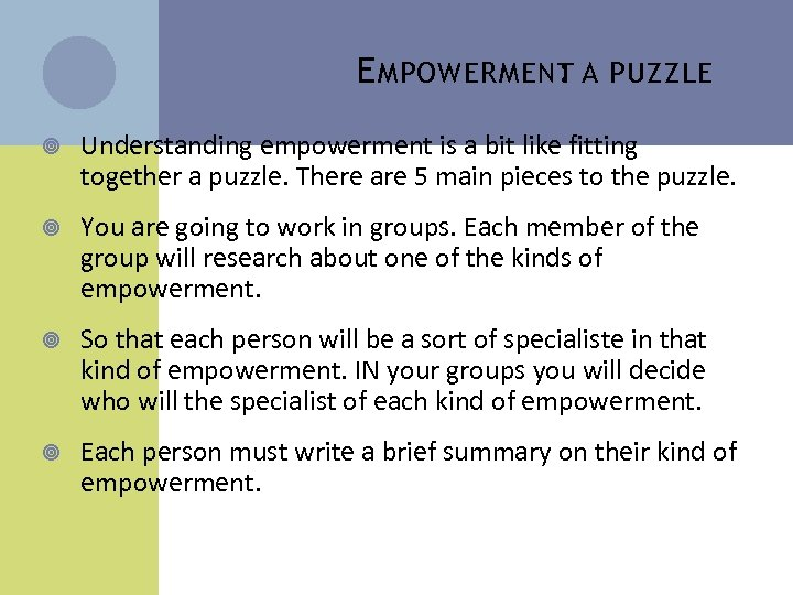 E MPOWERMENT A PUZZLE : Understanding empowerment is a bit like fitting together a