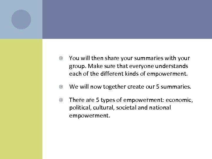 You will then share your summaries with your group. Make sure that everyone
