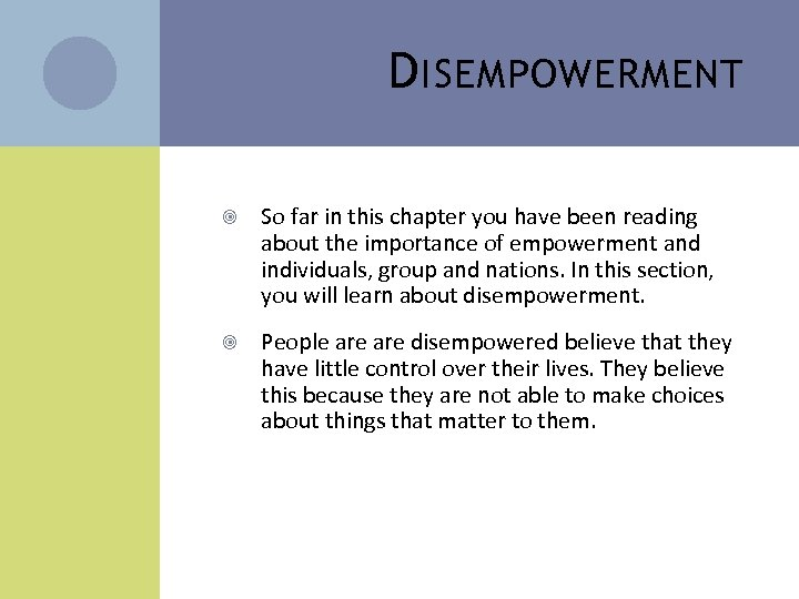 D ISEMPOWERMENT So far in this chapter you have been reading about the importance