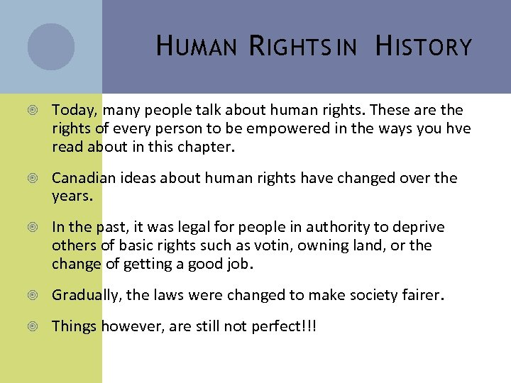 H UMAN R IGHTS IN H ISTORY Today, many people talk about human rights.