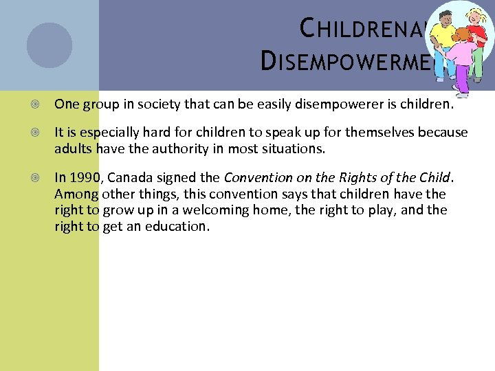 C HILDREN AND D ISEMPOWERMENT One group in society that can be easily disempowerer