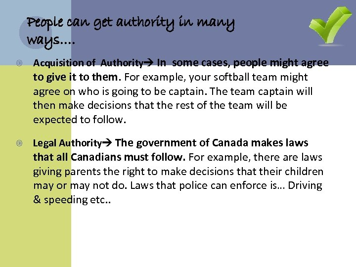 People can get authority in many ways…. Acquisition of Authority In some cases, people