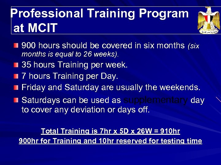 Professional Training Program Trainees' Distribution at MCIT 900 hours should be covered in six