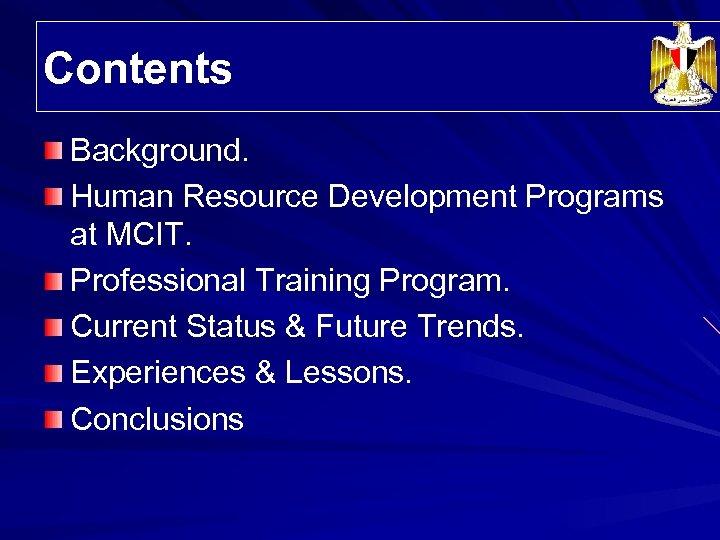 Contents Background. Human Resource Development Programs at MCIT. Professional Training Program. Current Status &