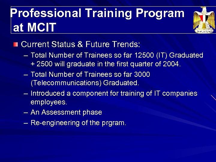 Professional Training Program Trainees' Distribution at MCIT Current Status & Future Trends: – Total