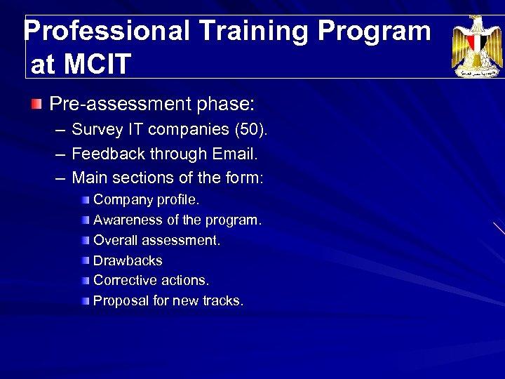 Professional Training Program Trainees' Distribution at MCIT Pre-assessment phase: – Survey IT companies (50).