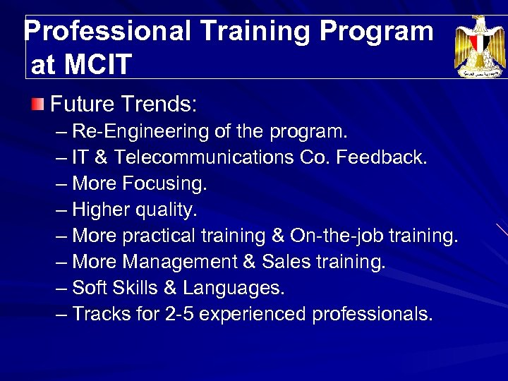 Professional Training Program Trainees' Distribution at MCIT Future Trends: – Re-Engineering of the program.