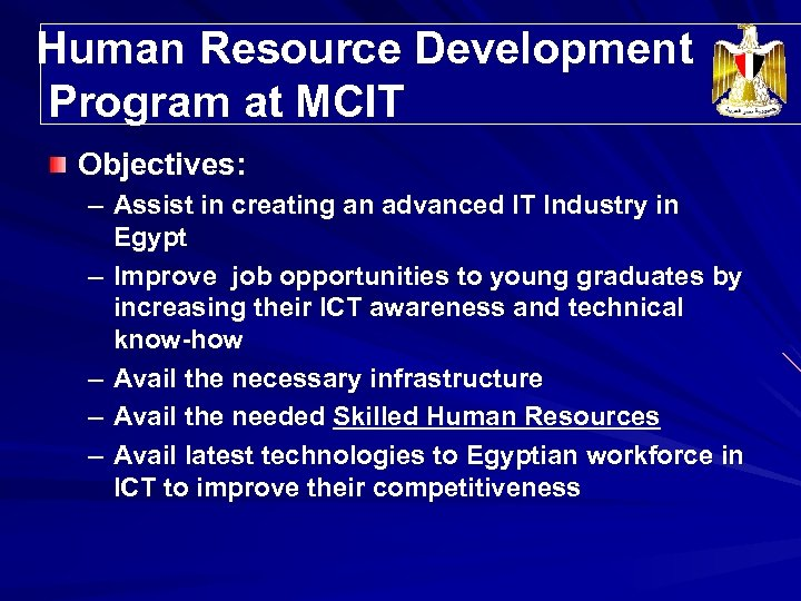 Human Resource Development Program at MCIT Objectives: – Assist in creating an advanced IT