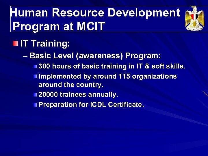 Human Resource Development Program at MCIT IT Training: – Basic Level (awareness) Program: 300