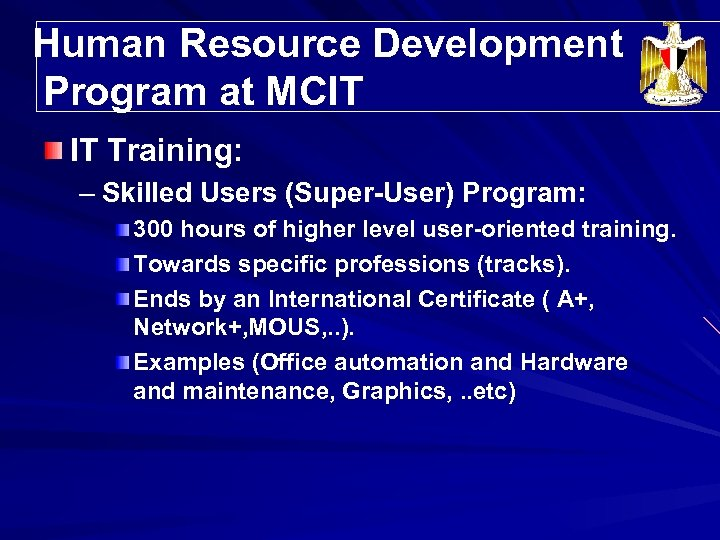 Human Resource Development Program at MCIT IT Training: – Skilled Users (Super-User) Program: 300