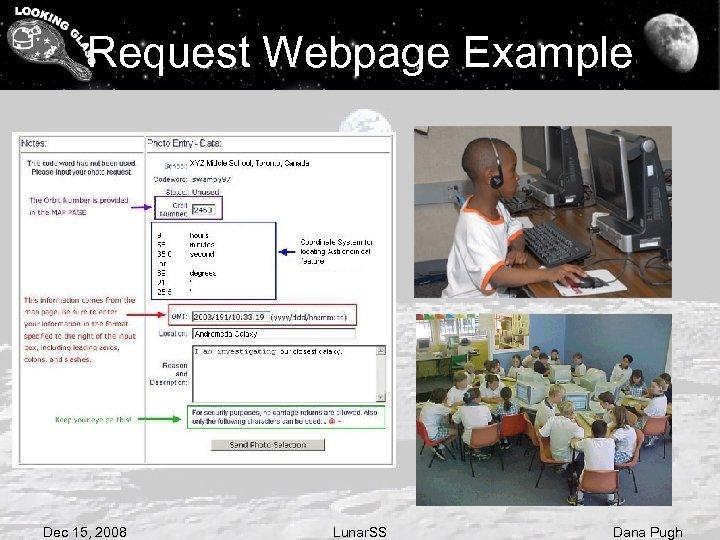 Request Webpage Example Dec 15, 2008 Lunar. SS Dana Pugh