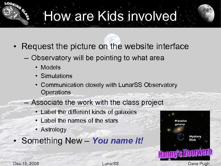 How are Kids involved • Request the picture on the website interface – Observatory