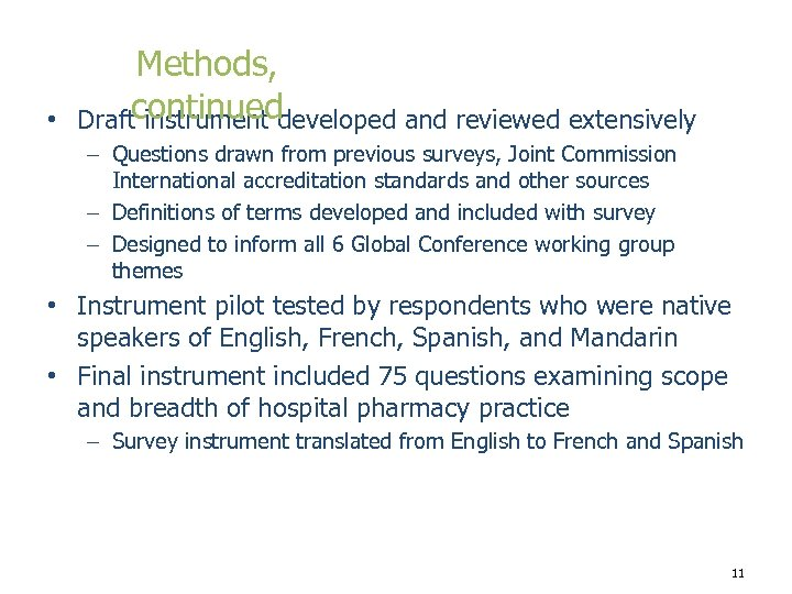 • Methods, Draftcontinued instrument developed and reviewed extensively – Questions drawn from previous