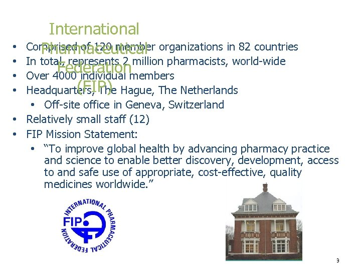• • International Comprised of 120 member organizations in 82 countries Pharmaceutical In