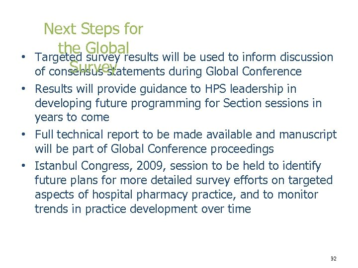 • Next Steps for the Global Targeted survey results will be used to