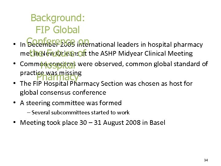 • • Background: FIP Global In Conference international leaders in hospital pharmacy December