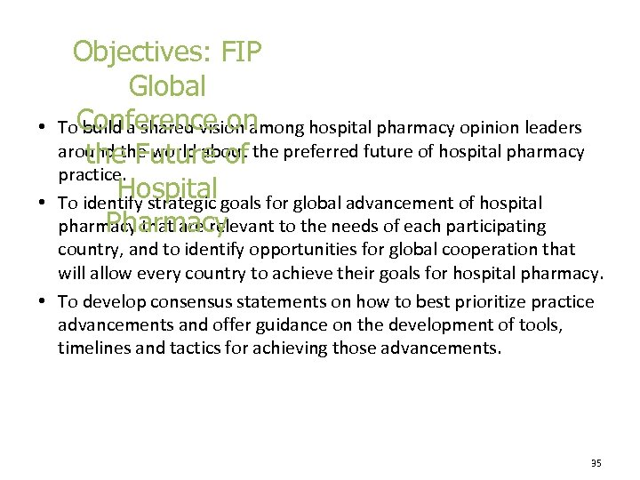 • • Objectives: FIP Global To. Conference on build a shared vision among