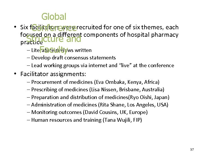 • Global Six facilitators were recruited for one of six themes, each Conference