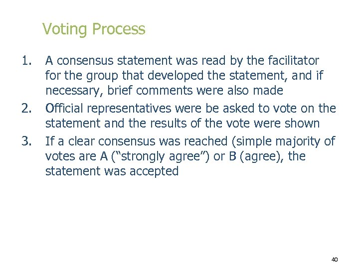 Voting Process 1. 2. 3. A consensus statement was read by the facilitator for
