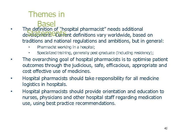 "• Themes in Basel The definition of ""hospital pharmacist"" needs additional Statements development."