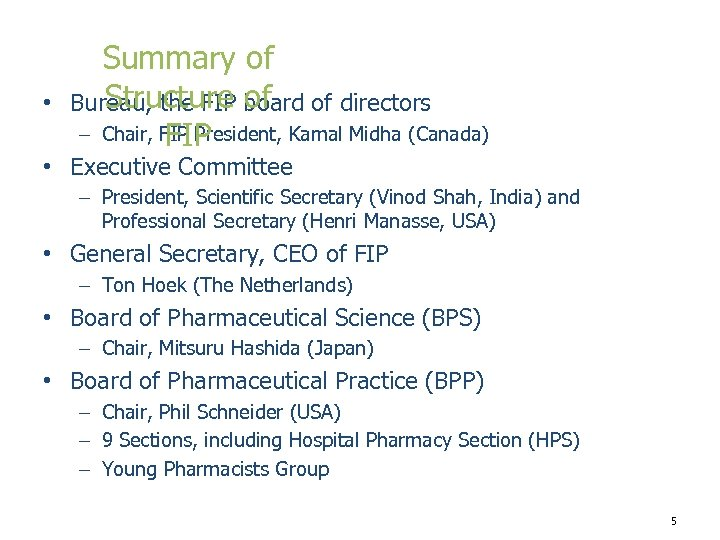 • Summary of Structure of Bureau, the FIP board of directors – Chair,
